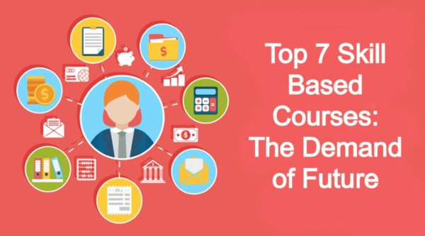 Top 7 Skill Based Courses The Demand of Future
