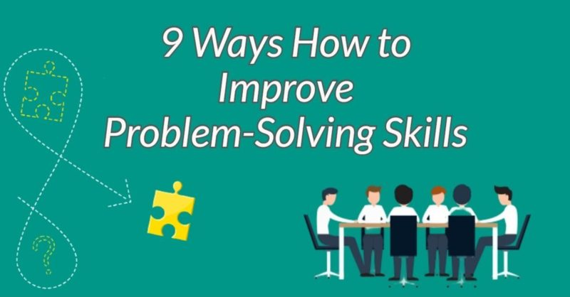 9 Ways How to Improve Problem-Solving Skills